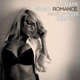 Dj Dark - Silent Romance (March 2015 Deep Mix)   DOWNLOAD + Tracklist link in description