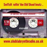 SwITcH live on www.clublabrynthradio.co.uk rollin' the Old Skool Beatz ...