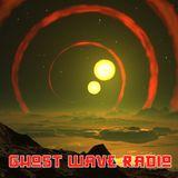 Ghost Wave Radio: April 27th 2020