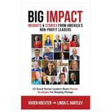 Big Impact: Insights & Stories from America's Non-Profit Leaders
