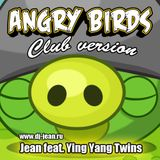 Jean feat. Ying Yang Twins - Angry Birds (Club version)