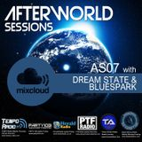 Afterworld Sessions 07 with Dream State & Bluespark