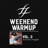 #WeekendWarmup Vol. 2- Dominic Nagella