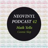 Neovinyl Podcast 42 - Maik Yells - Cosmic Slop