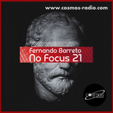 Fernando Barreto - No Focus 21 Cosmos-Radio