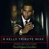 R.KELLY TRIBUTE MIXX (EPISODE 1)-Dj-I.c.Dre'