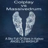 COLDPLAY VS MASSIVEDRUM - SKY FULL OF STARS IN KAIKOO (ANGEL DJ MASHUP)finish