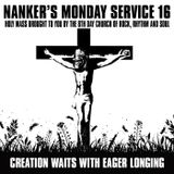 Nanker's Monday Service 16 - Creation Waits With Eager Longing
