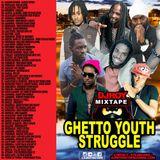 DJ ROY GHETTO YOUTHS STRUGGLE DANCEHALL MIX