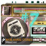 Wide Awake Stories #007 ft. Ilan Bluestone, Fallen, SeaGypsy Couture, and More