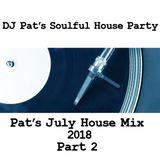 Pat's July House Mix 2018 Part 2