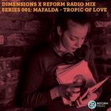 Dimensions x Reform Radio Mix Series 001: Mafalda - Tropic of Love