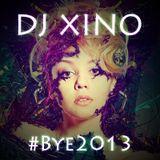 DJ XINO - #BYE2013