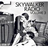 Skywalker Radio Volume 3