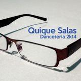 Quique Salas Dancetería Julio 2k14