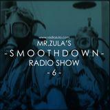 Mr. Zula's Smoothdown Radio Show #6 - 31.01.13