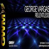 "George Vargas ""Relentless"" Episode 12 @ Golden Wings Music Radio  *1st year anniversary*"