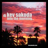 Kev Sakoda - Into The Morning Mix (Clean Version)