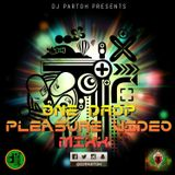 DJ PARTOH ONE DROP PLEASURE MIXX 2018