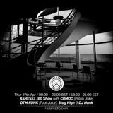 Ashes57 160 Show w/ Comoc, DTM Funk, Stay High & DJ Hank - 27th April 2017