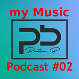 Peter B- My Music Podcast #02