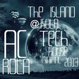 [the island] minimal tech house mixed by Ac Rola  @ isola ......N'joy it !!!
