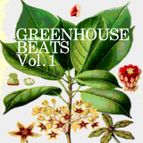 Greenhouse Beats Vol. 1