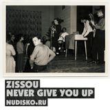 ND02 ZISSOU - NEVER GIVE YOU UP