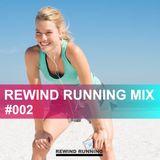 REWIND RUNNING #002