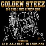 Golden Steez -90s Skill Mix- Mixed by DJ Saibaiman & DJ J's a.k.a.Next