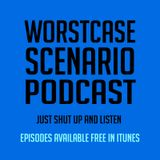 "Worstcase Scenario ep. 142 ""Shadow Banned by Deep State Throat"""