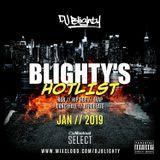 #BlightysHotlist January 2019 // R&B, Hip Hop, Afrobeats & U.K. // Instagram: djblighty