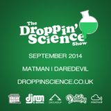 Droppin' Science Show September 2014 ft. Matman & Daredevil
