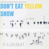 freedstadt - don't eat yellow snow (soviet winter vinyl records) 'december 2015