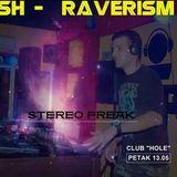 Stereo Freak - Nish Raverism @ Club Hole (part 1)