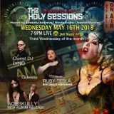 The Holy Sessions ep 27 ft Aceskully, Ruby Tesla and DJ Dino