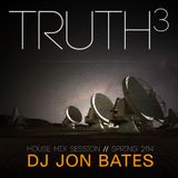 TRUTHsquared (house mix set) by dj jon bates / 2014 springtime