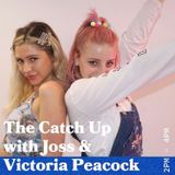 The Catch Up With Joss and  special guest Vicky Peacock