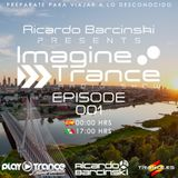 Ricardo barcinski Presents. Imagine Trance Radio Show EP 001