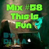 Mix #58 By: Dj M.A.