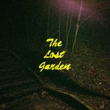 THE LOST GARDEN SHOW (UK) #33 by Misha Poker & Slow Cosmos