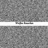Weißes Rauschen / White Noise