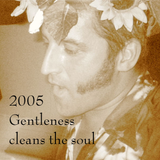"Mixtape  2005 ""Gentleness cleans the soul"""