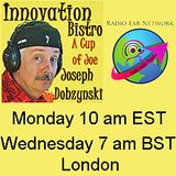 Innovation Around Us on Innovation Bistro with Joey D