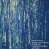 Danny Isola - In the Mix live from Berlin 02.10.2017