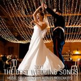 The best wedding songs for 2017//Selected by Alekos mouzakitis.