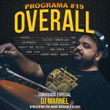 Programa OVERALL #19 part. Dj Marnel - Maio 2017