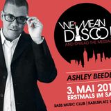 WE MEAN DISCO!! Guest-Mix: Ashley Beedle