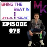 BR!NG THE BEAT !N Official Podcast [Episode 075]