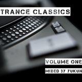 Trance Classics (Volume One) | Mixed by Yukun